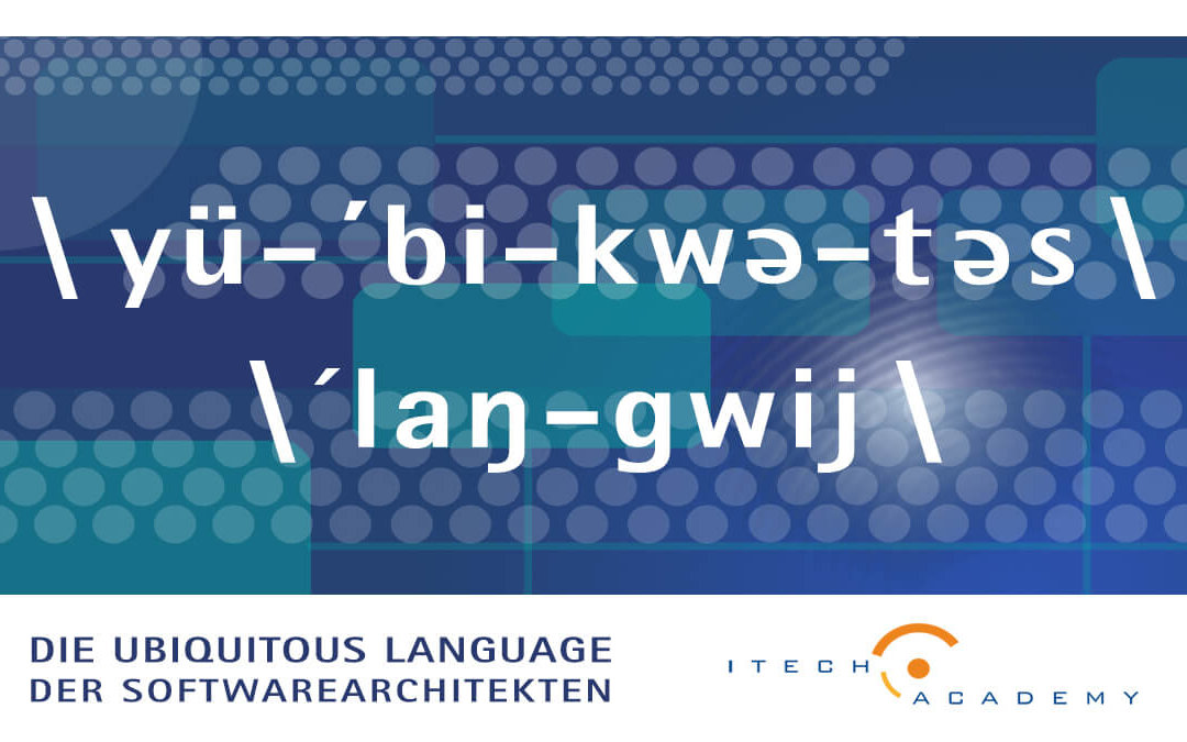 Die Ubiquitous Language der Softwareentwicklung