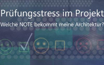 Prüfungsstress im Projekt: Welche NOTE bekommt meine Architektur?