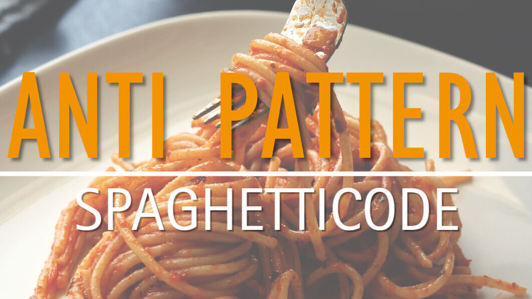 Anti Pattern: Spaghetticode