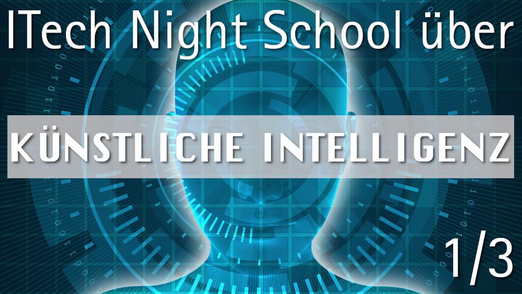 ITech Night School über Künstliche Intelligenz (1/3)